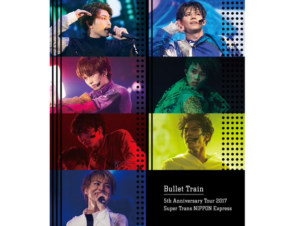 Bullet Train 5th Anniversary Tour 2017 Super Trans NIPPON Express