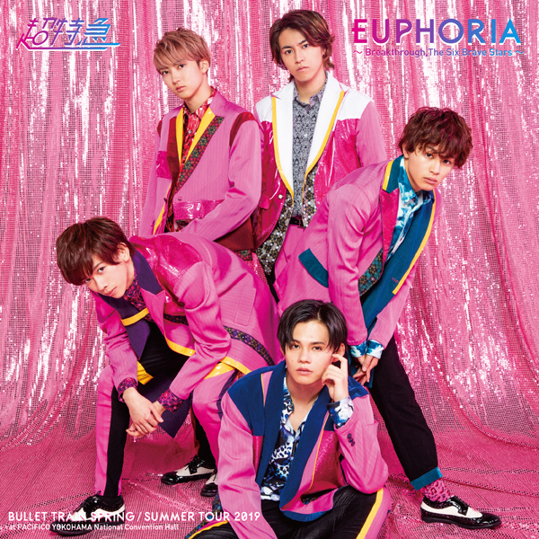 BULLET TRAIN SPRING/SUMMER TOUR 2019 「EUPHORIA ~Breakthrough, The Six Brave Stars~